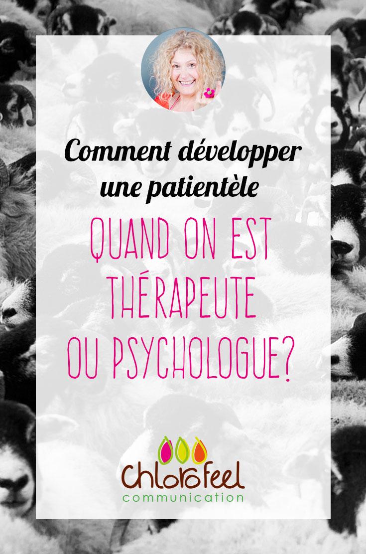 Comment se faire connaître et développer une patientèle quand on est thérapeute, ou psychologue ?