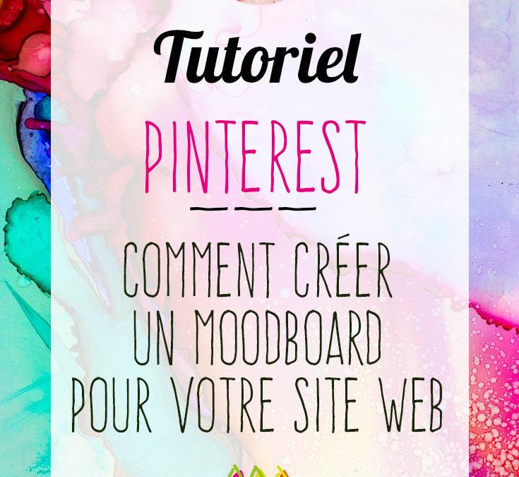Pinterest : comment créer un moodboard pour un site web