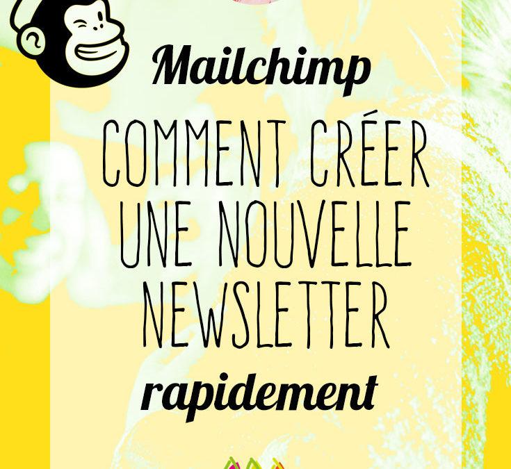 Mailchimp : comment créer une nouvelle newsletter rapidement